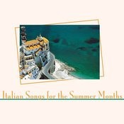 Italian Songs For The Summer Months Songs