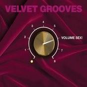 Velvet Grooves Volume Sex! Songs