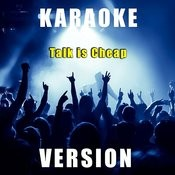 Talk Is Cheap (Karaoke Version) Song