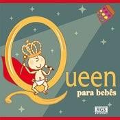 Queen Para Bebês Songs