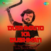 Dushmano Ka Dushman Songs