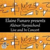 Elaine Funaro Presents Aliénor Harpsichord - Live And In Concert Songs