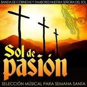Sol De Pasión. Selección Musical Para Semana Santa Songs