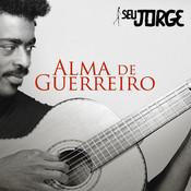 Alma De Guerreiro Songs