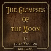 The Glimpses Of The Moon (By Edith Wharton) Songs