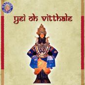 Yei Oh Vitthale - Vitthalachi Aarti Songs