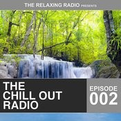 The Chill Out Radio - Episode 002 Songs