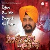 Gyani Gur Bin Bhagat Na Hoee Songs