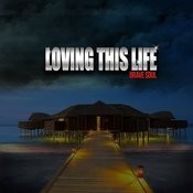 Loving This Life Song