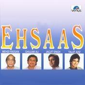 Ehsaas- Ghazals Songs