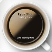 Eyes Shut (Backing Track Instrumental Version) - Single Songs