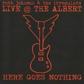 Live @ The Albert: Here Goes Nothing Songs