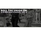 Roll The Union On & Other Folk Classics, Vol. 6 Songs