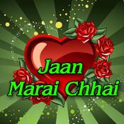 Jaan Marai Chhai Songs