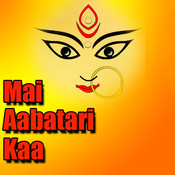 Mai Aabatari Kaa Songs