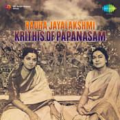 Radha Jayalakshmi - Krithis Of Papanasam Songs