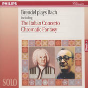 Brendel Plays Bach including The Italian Concerto & Chromatic Fantasy Songs