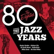 The Jazz Years - The Eighties Songs