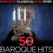 The Greatest Classical Music Ever!  50 Best Baroque Hits Songs