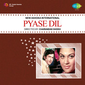 Pyase Dil Songs