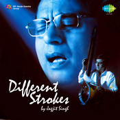 Different Strokes - Jagjit Singh Songs