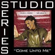 Come Unto Me [Studio Series Performance Track] Songs