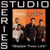 Bigger Than Life [Studio Series Performance Track] Songs