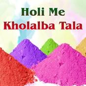Holi Me Kholalba Tala Songs