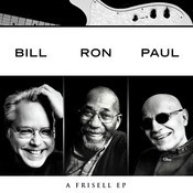 Bill, Ron, Paul: A Frisell EP Songs
