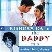 Kishore Da In The Daddy Mix Songs