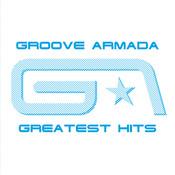 Groove Armada Greatest Hits Songs