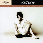Classic Joan Baez The Universal Masters Collection Songs