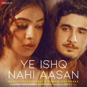 Ye Ishq Nahi Aasan Song