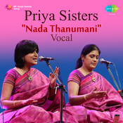 Priya Sisters - Nada Thanumani (vocal) Songs