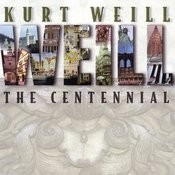 Kurt Weill - The Centennial: Original Soundtrack Songs