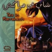 Tea In Marrakech Songs