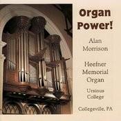 Organ Power! - Alan Morrison Plays the Heefner Memorial Organ Songs