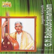 G.N.Balasubramaniam - Classical Live Concert Vol I Songs