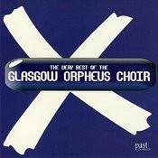 The Very Best Of The Glasgow Orpheus Choir Songs