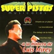 Super Pistas: A La Manera De Luis Mirey Songs