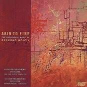 Raymond Wojcik - Akin To Fire Songs