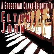 A Gregorian Chant Tribute To Elton John Songs
