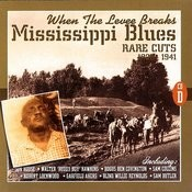 When The Levee Breaks: Mississippi Blues Rare Cuts 1926-1941 (CD D) Songs