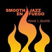Smooth Jazz En Fuego Songs