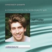 A Conversation On Non Duality: Jeff Foster - Life Without A Centre Songs