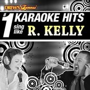 Drew's Famous # 1 Karaoke Hits: Sing Like R. Kelly Songs