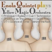 Enola Quintet Plays Ywllow Magic Orchestra Songs