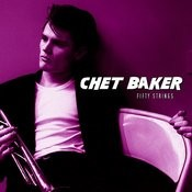 Chet Baker With 50 Italian Strings Songs