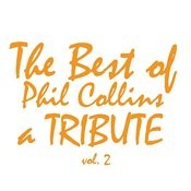 The Best Of Phil Collins: A Tribute Vol. 2 Songs
