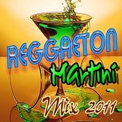 Reggaeton Martini Mix 2011 Songs